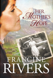 Her Mother's Hope, Marta's Legacy Series #1   -     By: Francine Rivers