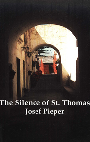 The Silence of St. Thomas   -     By: Josef Pieper