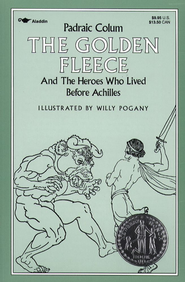 The Golden Fleece: And the Heroes Who Lived Before Achilles - eBook  -     By: Padraic Colum