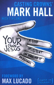 Your Own Jesus- Student Edition  -     By: Mark Hall, Tim Luke
