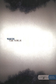 Vanish  -     By: Tom Pawlik