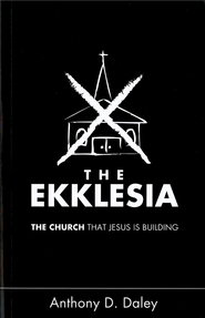The Ekklesia - eBook  -     By: Anthony Daley