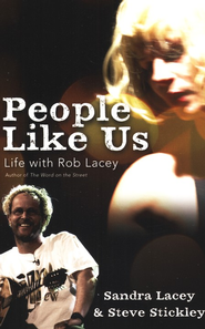 People Like Us: Life with Rob Lacey  -     By: Sandra Harnisch-Lacey, Steve Stickley