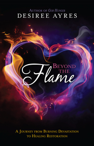 Beyond the Flame - eBook  -     By: Desiree Ayres