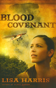 Blood Covenant, Mission Hope Series #2   -              By: Lisa Harris
