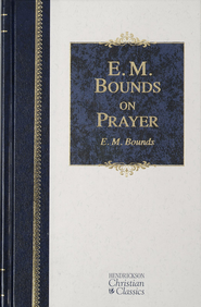 E.M. Bounds on Prayer - eBook  -     By: E.M. Bounds