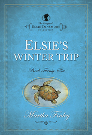Elsie's Winter Trip - eBook  -     By: Martha Finley