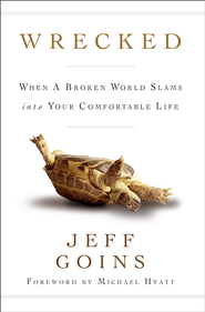 Wrecked SAMPLER: When a Broken World Slams into Your Comfortable Life / New edition - eBook  -     By: Jeff Goins