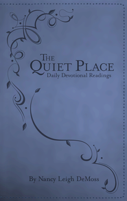 The Quiet Place SAMPLER: Daily Devotional Readings / New edition - eBook  -     By: Nancy Leigh DeMoss