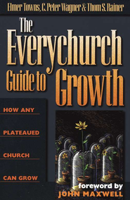 The EveryChurch Guide to Growth                      -     By: Elmer L. Towns, C. Peter Wagner, Thom S. Rainer