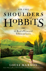 On the Shoulders of Hobbits SAMPLER: The Road to Virtue with Tolkien and Lewis / New edition - eBook  -     By: Louis Markos