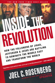 Inside the Revolution: How the Followers of Jihad, Jefferson, and Jesus Are Battling  -     By: Joel C. Rosenberg