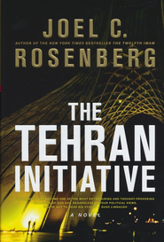 The Tehran Initiative, The Twelfth Imam Series #2   -     By: Joel C. Rosenberg
