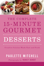 The Complete 15 Minute Gourmet: Desserts - eBook  -     By: Paulette Mitchell