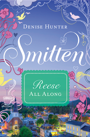 Reese - All Along: Smitten Novella Four - eBook  -     By: Denise Hunter