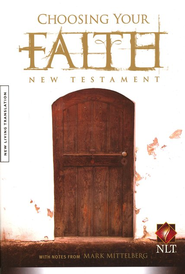NLT Choosing Your Faith New Testament, Softcover  -     By: Mark Mittelberg