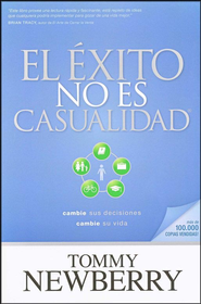 El &#201xito No Es Casualidad (Success Is Not an Accident)  -     By: Tommy Newberry