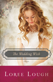 Wedding Wish - eBook  -     By: Loree Lough