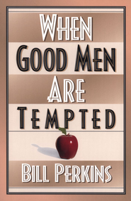 When Good Men Are Tempted / New edition - eBook  -     By: William Perkins