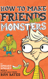 How to Make Friends and Monsters - eBook  -     By: Ron Bates