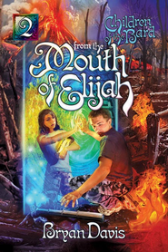 From the Mouth of Elijah - eBook  -     By: Bryan Davis