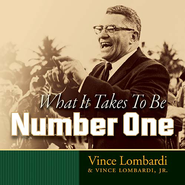 What It Takes to Be Number One  -     By: Vince Lombardi, Vince Lombardi Jr.