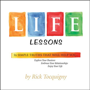 Life Lessons: 16 Simple Truths That Will Help You . . .   -     By: Rick Tocquigny