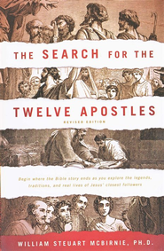 The Search for the Twelve Apostles, Revised Edition   -     By: William Steuart McBirnie