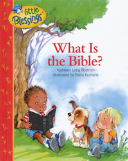 Little Blessings: What is the Bible?   -     By: Kathleen Long Bostrom     Illustrated By: Elena Kucharik