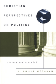Christian Perspectives on Politics: Revised & Expanded   -     By: J. Philip Wogaman