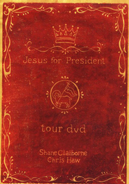 Jesus For President, Tour DVD   -     By: Shane Claiborne, Chris Haw