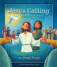 Jesus Calling Bible Storybook  -              By: Sarah Young