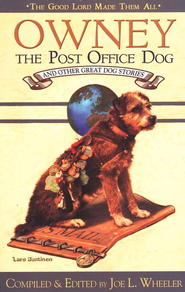 Owney the Post Office Dog and Other Great Dog Stories   -     Edited By: Joe L. Wheeler     By: Joe L. Wheeler