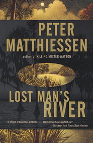Lost Man's River: Shadow Country Trilogy (2) - eBook  -     By: Peter Matthiessen