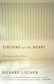 Stations of the Heart: Parting with a Son - eBook  -     By: Richard Lischer