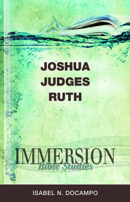 Immersion Bible Studies - Joshua, Judges, Ruth - eBook  -
