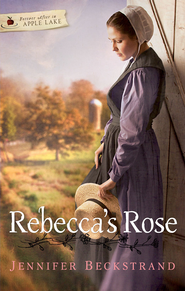 Rebecca's Rose - eBook  -     By: Jennifer Beckstrand