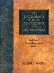 The Englishman's Hebrew Concordance of the Old Testament  -              By: George V. Wigram