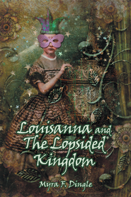 Louisanna and The Lopsided Kingdom - eBook  -     By: Myra Dingle