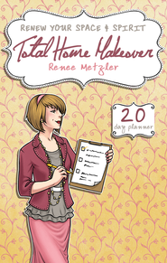 Total Home Makeover: A 20-Day Plan to Renew Your Space and Spirit - eBook  -     By: Renee Metzler