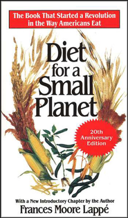 Diet for a Small Planet - 20th Anniversary Edition   -     By: Frances Moore Lappe