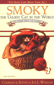 Smoky: The Ugliest Cat in the World and Other Great Cat Stories  -     Edited By: Joe L. Wheeler     By: Joe L. Wheeler