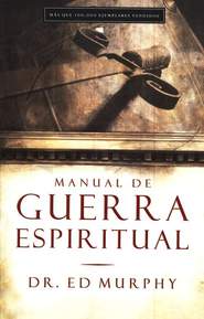 Manual de Guerra Espiritual  (The Handbook for Spiritual Warfare)  -     By: Dr. Ed Murphy