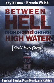 Between Hell and High Water   -     By: Kay Kuzma, Brenda Walsh