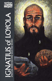 Ignatius of Loyola: Spiritual Excercises and Selected Works (Classics of Western Spirituality)  -     Edited By: George E. Ganss     By: Ignatius of Loyola