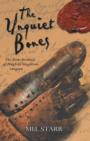 The Unquiet Bones: The First Chronicle of Hugh de Singleton, Surgeon - eBook  -     By: Mel Starr