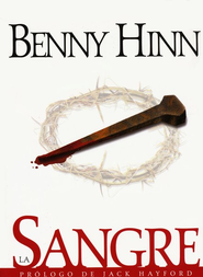 La Sangre (The Blood)   -              By: Benny Hinn