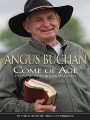 Come of Age: The Road to Spiritual Maturity - eBook  -     By: Angus Buchan