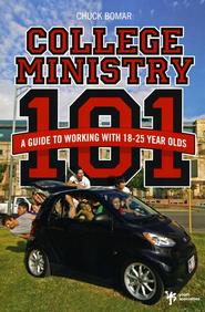 College Ministry 101: A Guide to Working with 18-25 Year Olds - eBook  -     By: Chuck Bomar