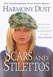 Scars and Stilettos: The Transformation of an Exotic Dancer - eBook  -     By: Harmony Dust